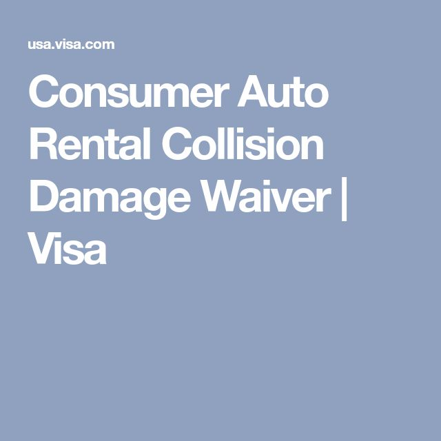 Consumer Auto Rental Collision Damage Waiver | Visa