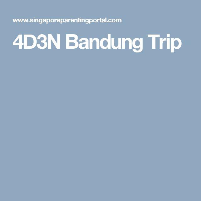 4D3N Bandung Trip