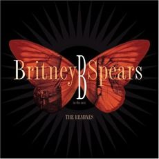 Britney Spears - B in the Mix: The Remixes (2005); Download for $1.32!