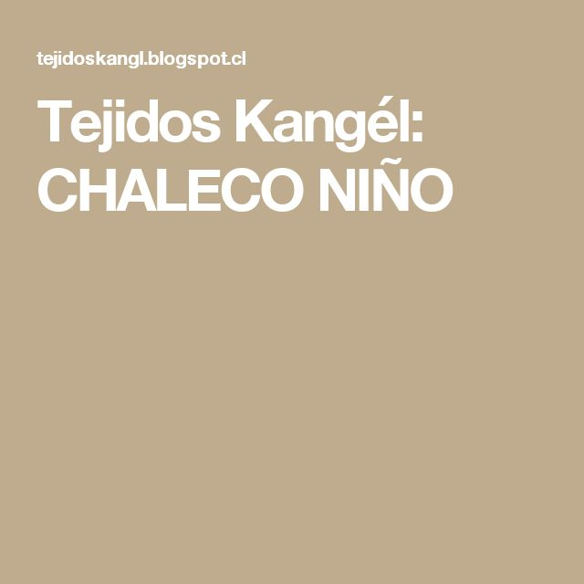 Tejidos Kangél: CHALECO NIÑO