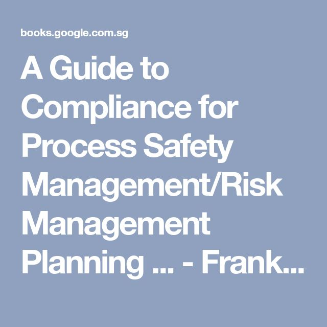 A Guide to Compliance for Process Safety Management/Risk Management Planning ... - Frank R. Spellman - Google Books