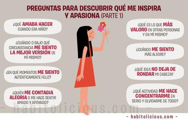 ¿Q te inspira? ¿Q te apasiona? Descubre qte motiva con preguntas vía @habitolicious #emociones