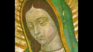 our lady of guadualope - YouTube