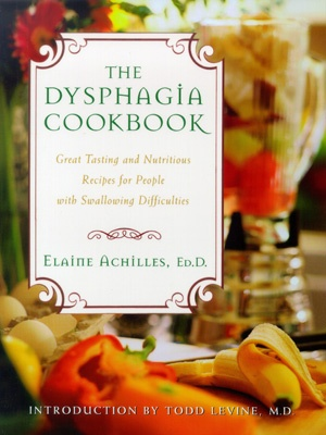 The Dysphagia Cookbook. Pinned by SOS Inc. Resources.