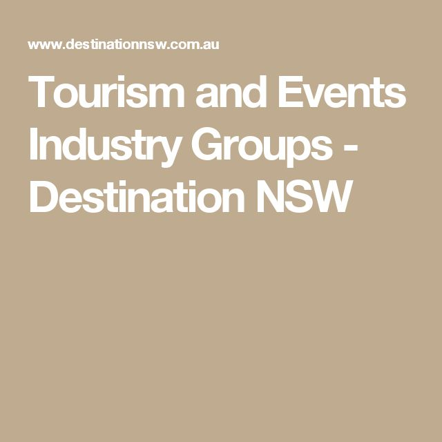 Tourism and Events Industry Groups - Destination NSW