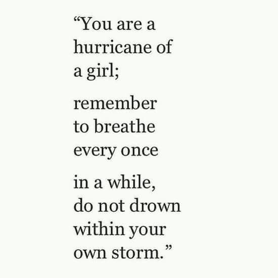 You are a hurricane of a girl;