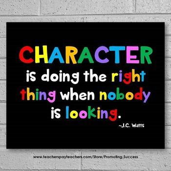 FREE Poster: This printable character education poster will look great in your classroom! It features a black background and a quote from J.C. Watts:  CHARACTER is doing the right thing when nobody is looking.  www.teacherspayte...