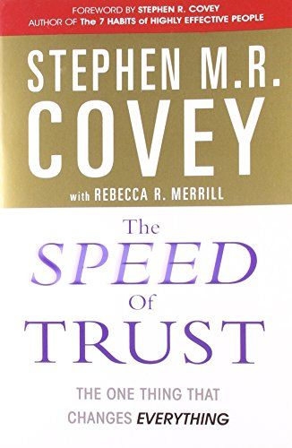 The Speed of Trust: The One Thing That Changes Everything…