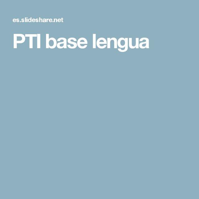 PTI base lengua
