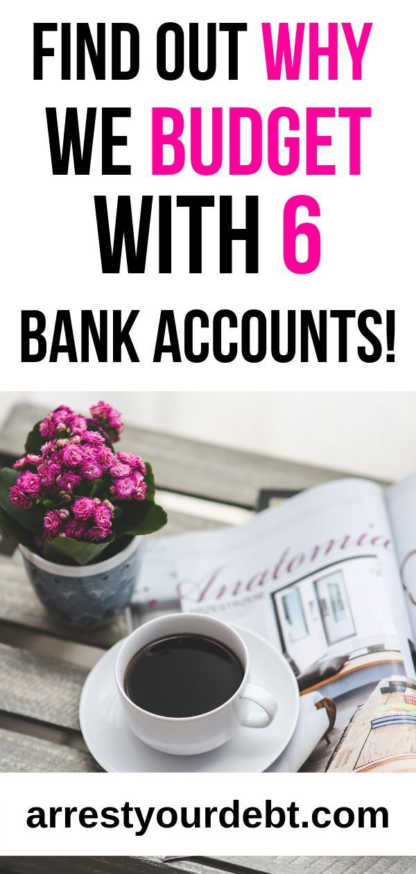 Why I Have 6 Bank Accounts – And You Should Too – Becoming Debt Free