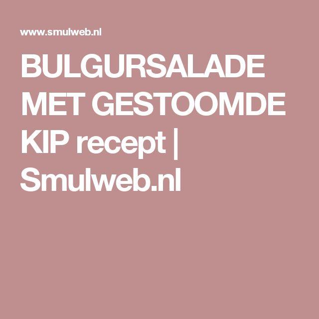 BULGURSALADE MET GESTOOMDE KIP recept | Smulweb.nl