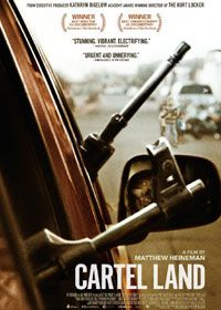 Cartel Land Movie -2015 Much of the documentary Cartel Land, an immersion into the Mexican drug traffickers and citizen vigilantes, is hair-raisingly intense....July 13, 2015 Liam Lacey Globe and Mail