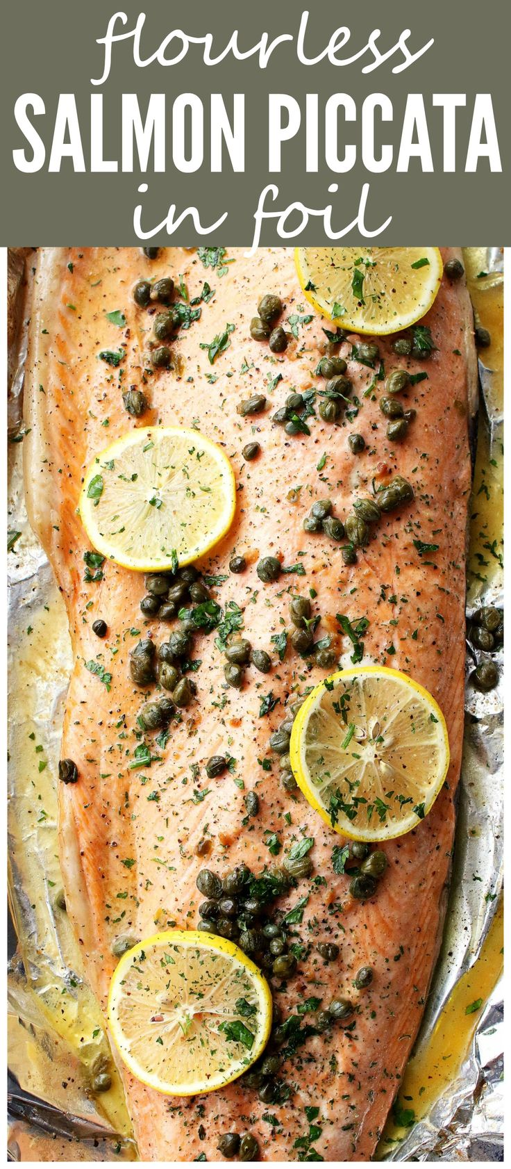 Flourless Salmon Piccata in Foil – A healthy and incredibly delicious dinner with flourless piccata sauce poured over salmon and cooked in foil.