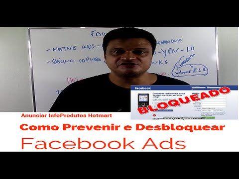 Como Prevenir e Desbloquear Facebook Ads Anunciar InfoProdutos Hotmart