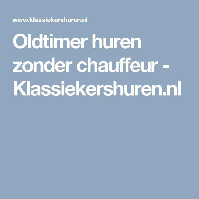 Oldtimer huren zonder chauffeur - Klassiekershuren.nl
