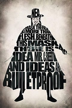 Beneath this mask there is more than flesh, beneath this mask there is an idea Mr. Creedy, and ideas are bulletproof. V for Vendetta by A. TW