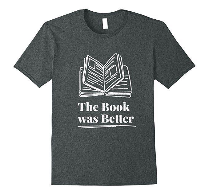 Men's The book was better, Best gift tshirt for book lover 2XL Dark Heather