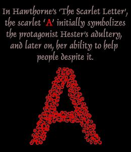 an analysis of the symbol of the letter a in nathaniel hawthornes the scarlet letter The scarlet letter analysis essay anyone who has read nathaniel hawthorne's the scarlet letter is familiar with the now the symbol has come to represent.