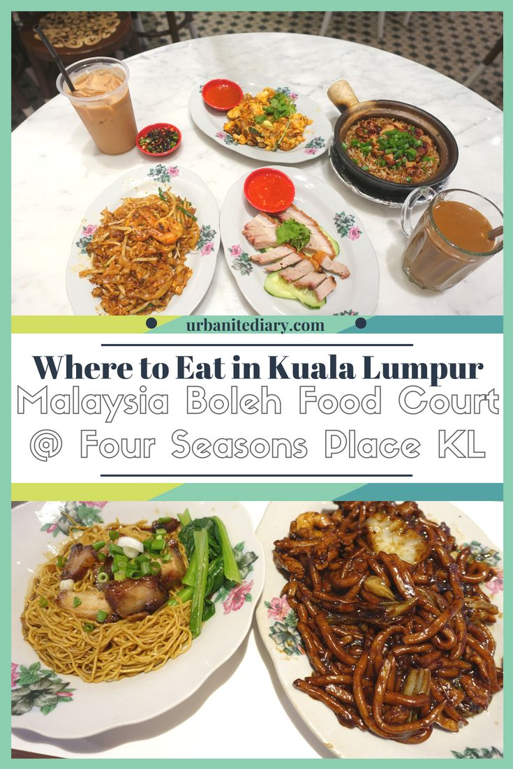 Malaysia Boleh Food Court Four Seasons Place Kl Sassy Urbanite S Diary Food Eat Travel Food