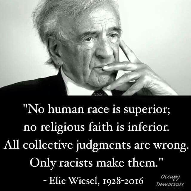 RIP Elie Wiesel - Holocaust survivor, author and noted peace activist.