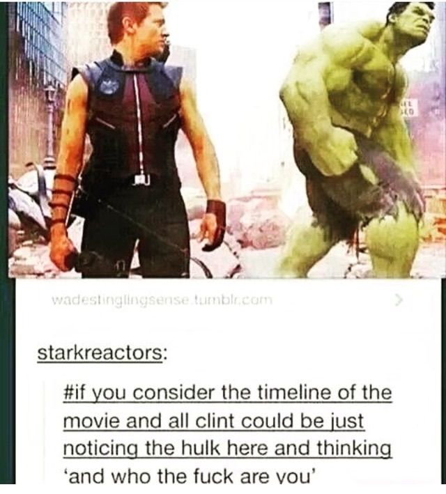 Clint hadn't met the Hulk before this and didn't know they were even bringing in the Hulk