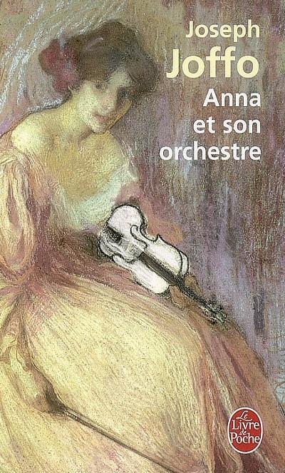 Anna et son orchestre. Joseph Joffo