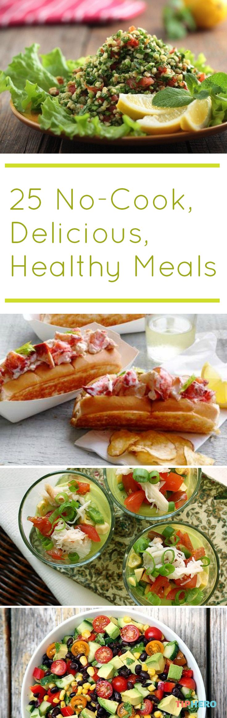 25 No-cook, Delicious, Healthy Meals |It's summertime and we are in search of easy meals that don't require an over! Here's our top 25. What's your favorite no-cook meal? Click for the recipes.  #dinnertime #familydinner #healthyrecipes #healthymeals #easymeals