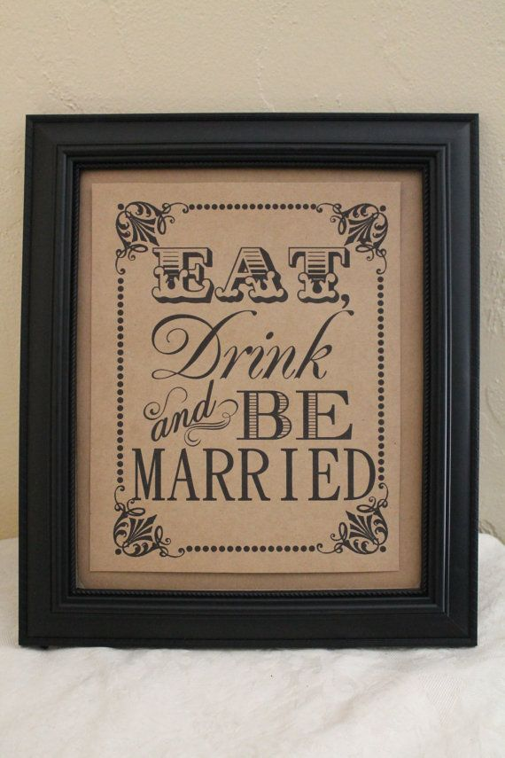 8 x 10 Eat Drink and Be Married Wedding Sign  by akapertyfultings, $7.00