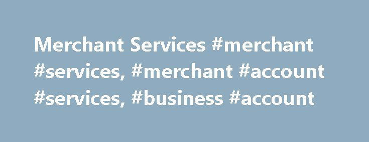Merchant Services #merchant #services, #merchant #account #services, #business #account http://sierra-leone.nef2.com/merchant-services-merchant-services-merchant-account-services-business-account/  # With a PayPal business account you can accept payments: Need help building an online store with PayPal built in? 1 This promotion (pre-selection for a $5,000 PayPal Working Capital business loan) is only for new PayPal business customers who opt into the promotion. To qualify for this promotion…