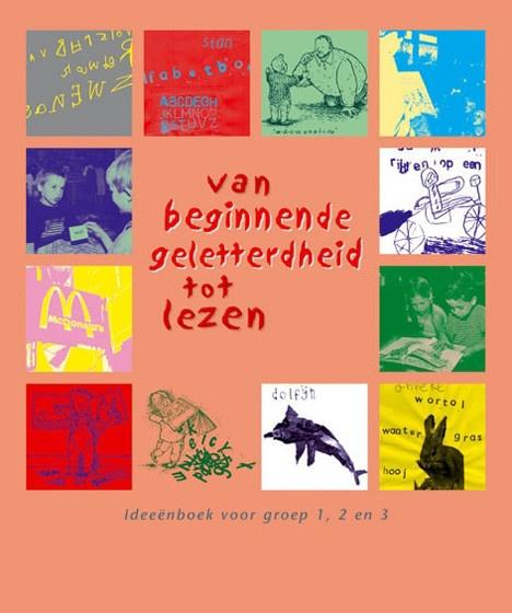 Dick Loeve. Van beginnende geletterdheid tot lezen: ideeënboek voor groep 1, 2 en 3. Plaats: K/NED.
