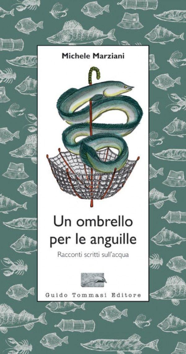 un ombrello per le anguille, Michele Marziani