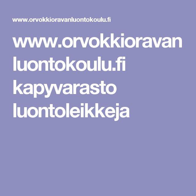 www.orvokkioravanluontokoulu.fi kapyvarasto luontoleikkeja