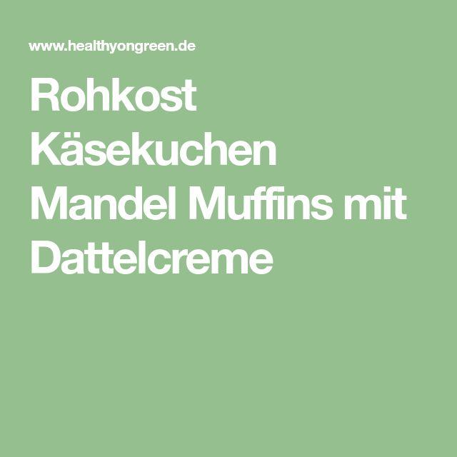 Rohkost Käsekuchen Mandel Muffins mit Dattelcreme