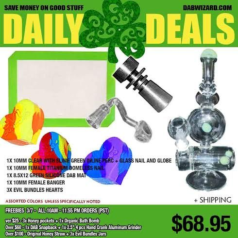 USE DISCOUNT CODE MRMARYJANE420 TO SAVE 15% OFF YOUR ORDER!! Daily Deal 03/07/2016 : 1x 10mm Clear with Slime Green Inline Perc   Glass Nail and Globe   1x 10mm Female Titanium Domeless Nail   1x 8.5x12 Green Silicone Dab Mat   1x 10mm Female Banger   3x Evil B