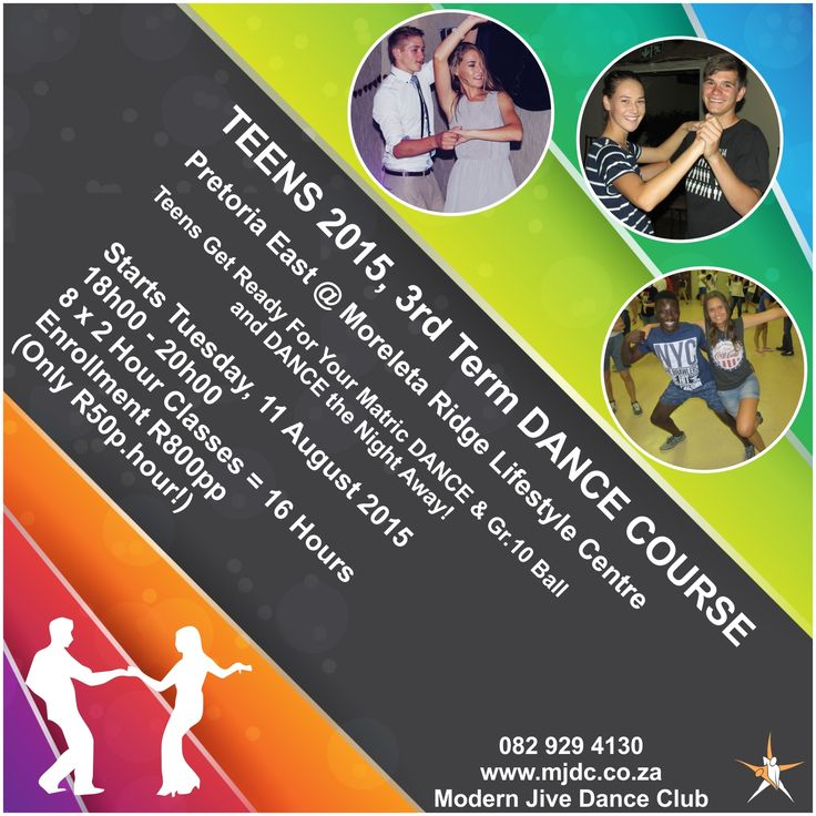 Teens Get Ready For Your Matric DANCE & Gr.10 Ball and DANCE the Night Away!  3rd Term Teens Dance Course:  Pretoria East @ Moreleta Ridge Lifestyle Centre.  Starts Tuesday, 11 August (18h00 - 20h00)  8 x 2 Hour Classes = 16 Hours Enrollment R800pp (Only R50p.hour!)  www.mjdc.co.za / 082 929 4130