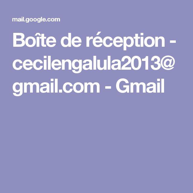 Boîte de réception - cecilengalula2013@gmail.com - Gmail