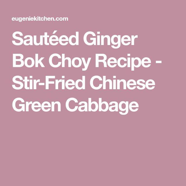 Sautéed Ginger Bok Choy Recipe - Stir-Fried Chinese Green Cabbage