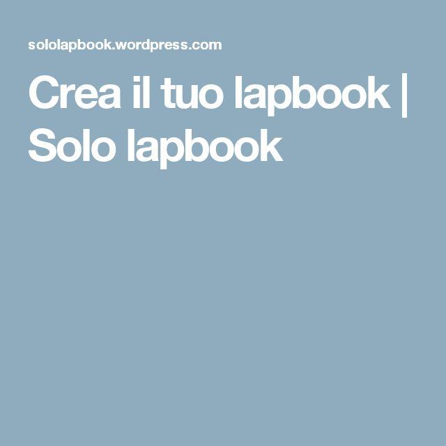 Crea il tuo lapbook | Solo lapbook