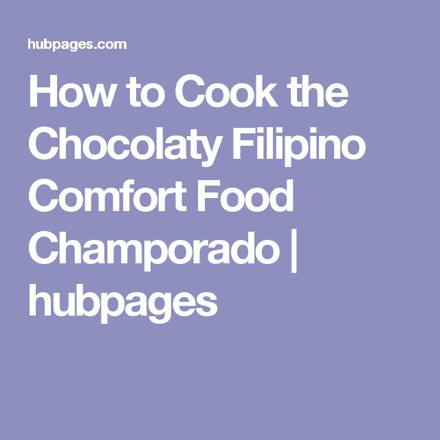 How to Cook the Chocolaty Filipino Comfort Food Champorado | hubpages