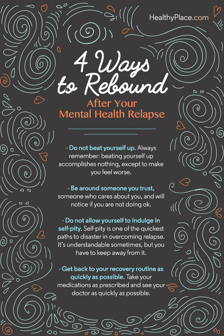 """""""Mental health relapse is an ever-present danger to all those who suffer from mental illness. Here are 4 tips to rebound from mental health relapse."""" www.HealthyPlace.com"""