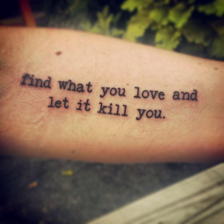 Frase do Charles Bukowski - ache o que você ama e o deixe matar você