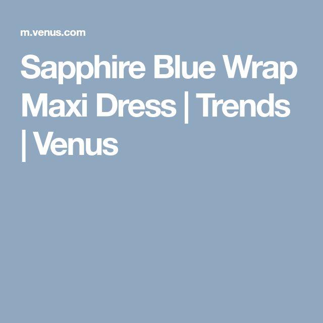 Sapphire Blue Wrap Maxi Dress   Trends   Venus
