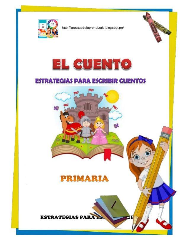 Estrategias Para Escribir Cuentoshttp Lasrutasdelaprendizaje Blogspot Pe Cuentos Primaria Juegos Para Leer Actividades De Lectura Preescolar