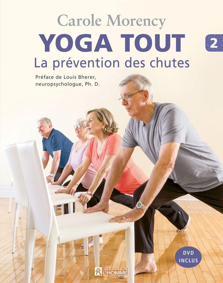 Yoga tout - La prévention des chutes vol 2 - Carole Morency - 128 pages, Couverture souple. Photos en couleurs. Un DVD inclus! -  Référence : 902858 #Livre #Santé #book #Psychologie #Cadeau #Quebec