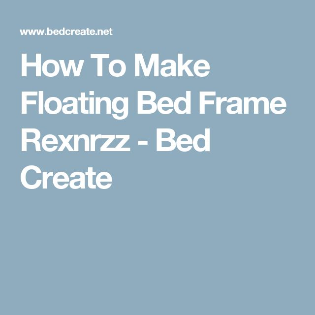 Best 25+ Floating bed frame ideas on Pinterest | Shoes ...