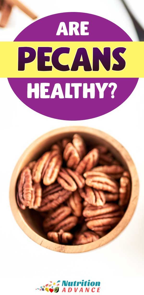 7 Health Benefits Of Pecans And Complete Nutrition Profile Pecan Nutrition Healthy Pecan Nutrition