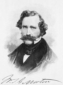 William Thomas Green Morton (August 9, 1819 – July 15, 1868) was an American dentist who first publicly demonstrated the use of inhaled ether as a surgical anesthetic in 1846. The promotion of his questionable claim to have been the discoverer of anesthesia became an obsession for the rest of his life.