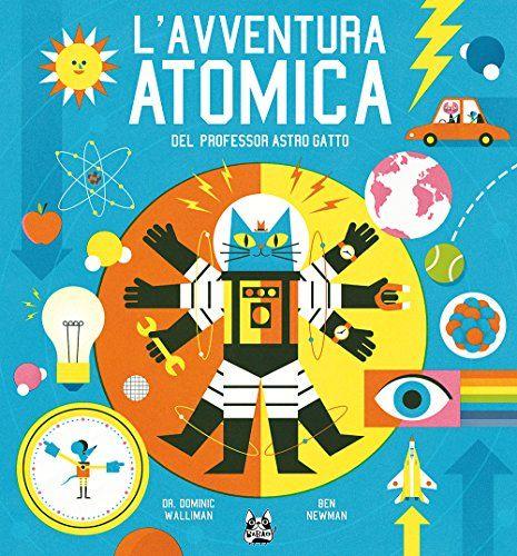 Accendete il cervello al massimo e tenetevi forte, perché il Professor Astro Gatto è pronto a condurvi in un viaggio nell'incredibile mondo della fisica.