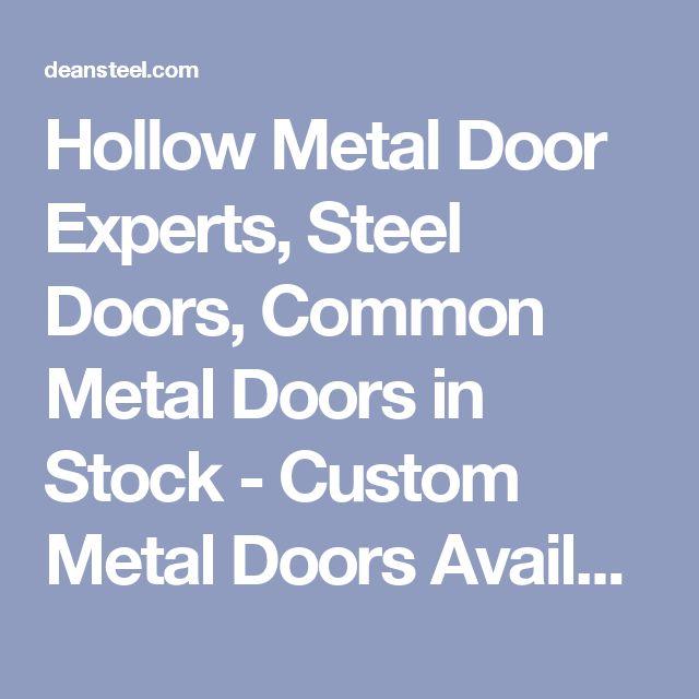 Hollow Metal Door Experts, Steel Doors, Common Metal Doors in Stock - Custom Metal Doors Available - Deansteel