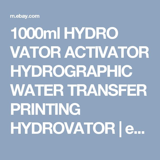 1000ml HYDRO VATOR ACTIVATOR HYDROGRAPHIC WATER TRANSFER PRINTING HYDROVATOR  | eBay